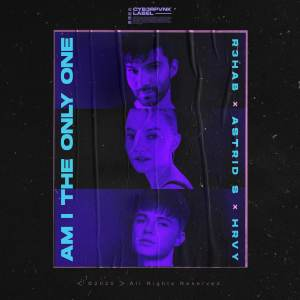 R3HAB x Astrid S x HRVY - Am I The Only One