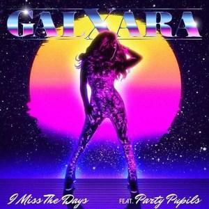 GALXARA - I Miss The Days