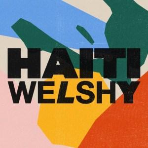Welshy - Haiti