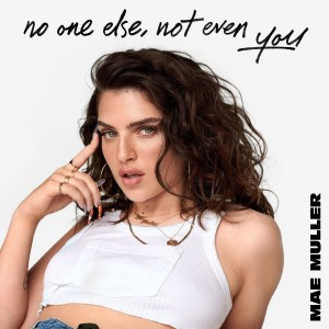 Mae Muller - no one else, not even you