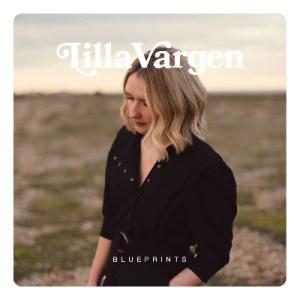 Lilla Vargen - Blueprints