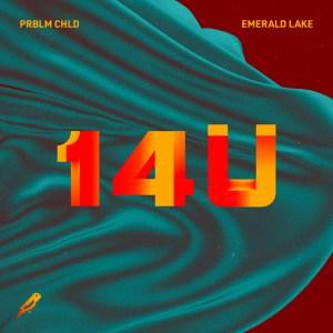 Prblm Chld & Emerald Lake - 14U