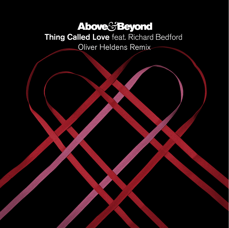 Above & Beyond - Thing Called Love (Oliver Heldens Remix)
