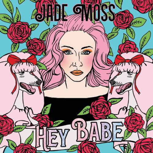 Jade Moss - Hey Babe