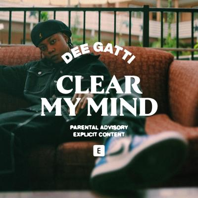 Dee Gatti - Clear my mind