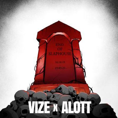 Vize and Alott - End of Slaphouse