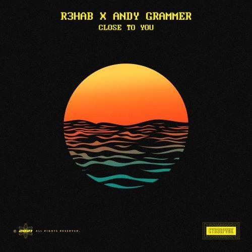 R3HAB and Andy Grammer - Close To You