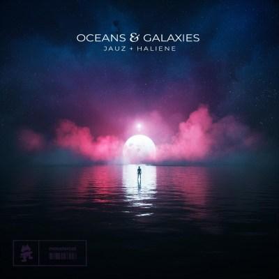 Jauz and Haliene - Oceans and Galaxies
