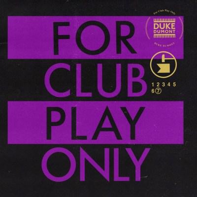 Duke Dumont - For Club Play Only Pt. 7
