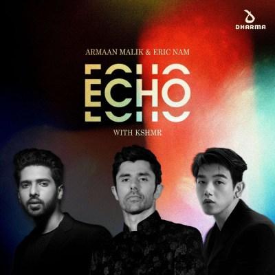 Armaan Malik, Eric Nam and KSHMR - Echo