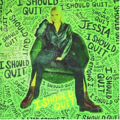 JESSIA - I Should Quit