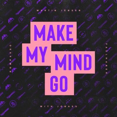 Martin Jensen - Make My Mind Go