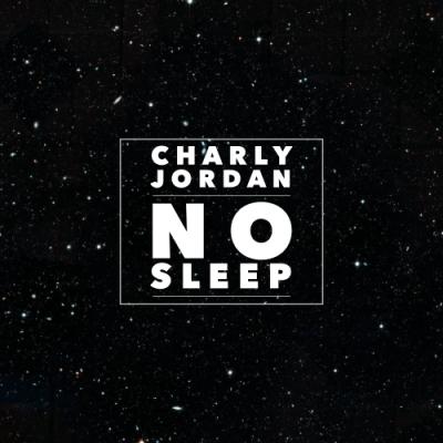 Charly Jordan - No sleep