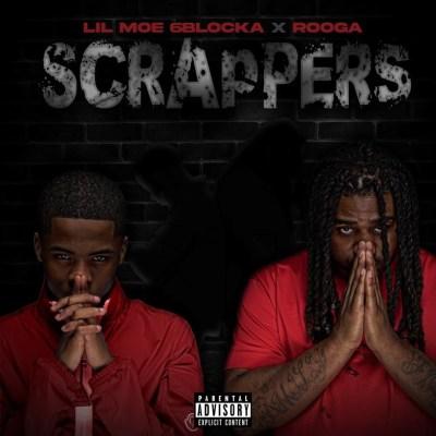Lil Moe 6Blockaand Rooga  - Scrappers