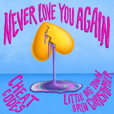 Cheat Codes and Little Big Town - Never Love You Again