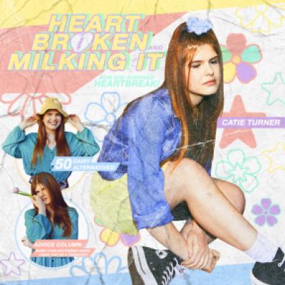 Catie Turner - Heartbroken and Milking It