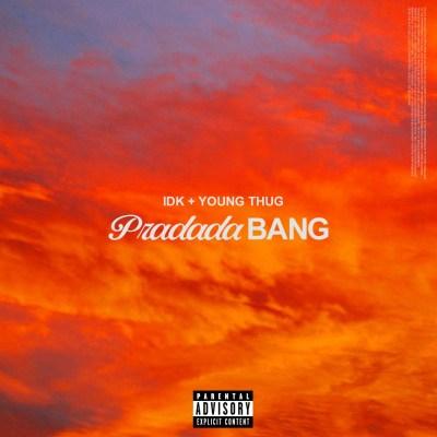 IDK and Young Thug  - Pradada Bang