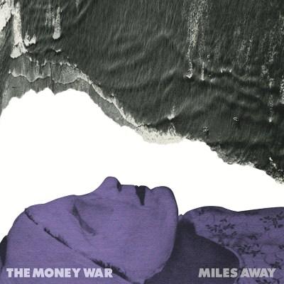 The Money War - Miles Away