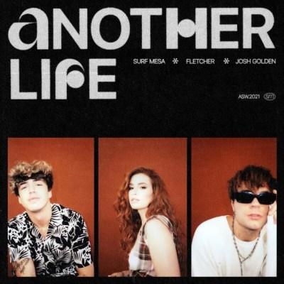 Surf Mesa - Another Life (feat. FLETCHER & Josh Golden)