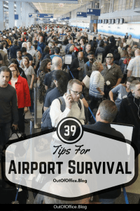 39 tips to survive the airport from ticket purchase to touch down.