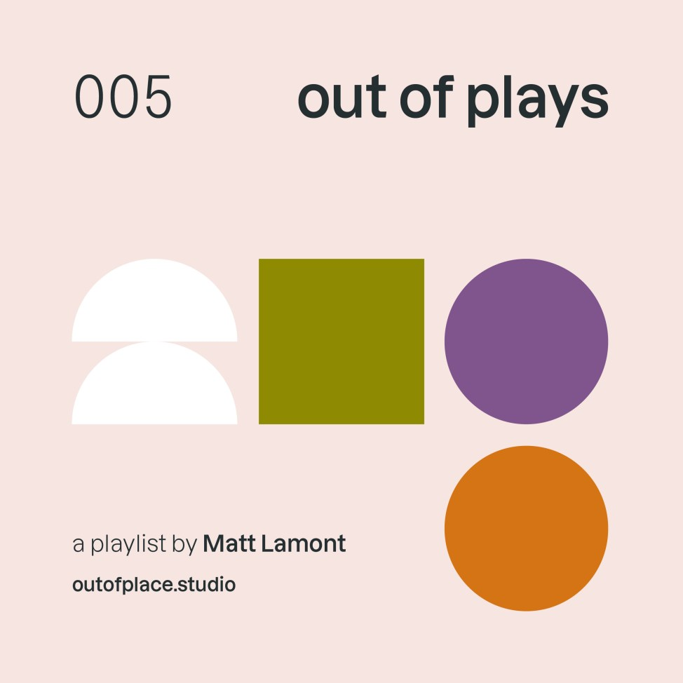 Out of plays 005 playlist design