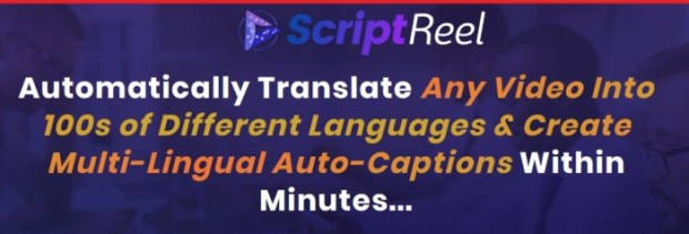 ScriptReel Video Translation Software And OTO Upsell by Abhi Dwivedi [Vega6]