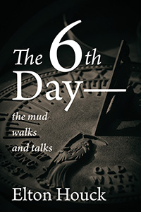 The 6th Day: The Mud Walks and Talks