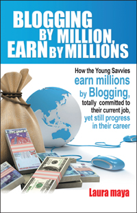 Blogging by Million, Earn By Millions by Laura Maya