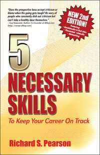5 Necessary Skills To Keep Your Career On Track - Second Edition by Richard S. Pearson