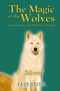 The Magic of the Wolves: A Collection of Children's Stories