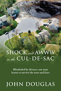 Shock and Awww in the Cul-de-Sac by John Douglas
