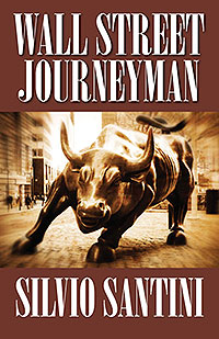 Wall Street Journeyman by Silvio Santini
