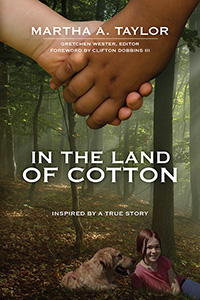 In the Land of Cotton, by Martha A. Taylor
