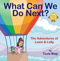 What Can We Do Next? by Toula Magi (Childrens Category)
