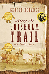 Along the Chisholm Trail and Other Poems by George Rhoades
