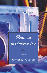 Benicia and Letters of Love, by James M. Garrett