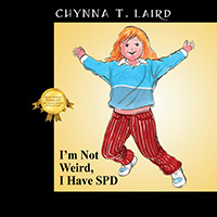 I'm Not Weird, I Have SID, by Chynna T. Laird