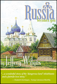 Russia Becomes You, by Jeffrey Wilgus