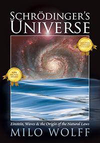 Schroedinger's Universe, by Milo Wolff