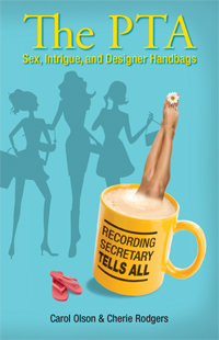 The PTA, by Carol Olson and Cherie Rodgers, Finalist in the Humor/Comedy Category