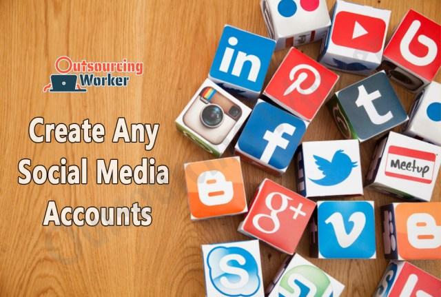 I will Create Any Social Media Accounts
