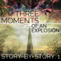 Three Moments of an Explosion: Stories by China Miéville — My thoughts on every story (Part 1)