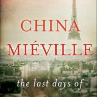 A new official description of The Last Days of New Paris by China Miéville