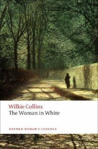 Wilkie Collins: The Woman in White, 1859