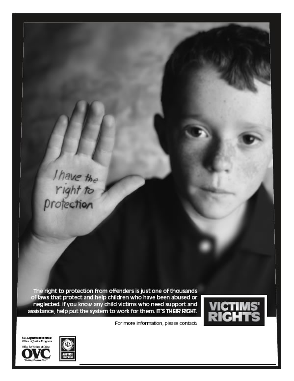 I have the right to protection, pleads this innocent little boy, in a poster for the State of Arizona Crime Victims Services division of the Department of Public Safety.  The Heritage Foundation ridicules federal support for child abuse prevention programs as unnecessary federal intrusion.
