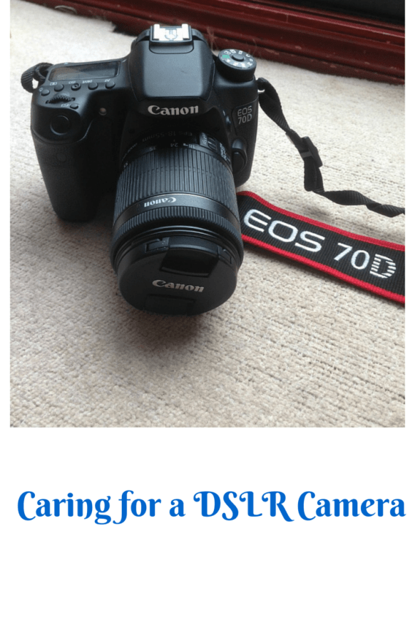 Caring for a DSLR Camera
