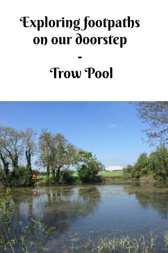 Exploring footpaths on our doorstep - Trow Pool