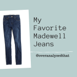 My Favorite Madewell Jeans