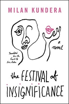 Festival of Insignificance: A Novel