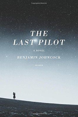 Last Pilot: A Novel
